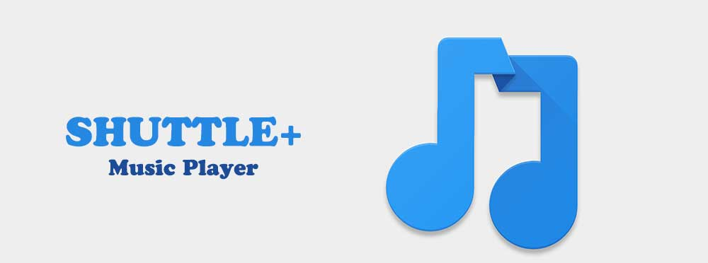 shuttle+ music player بهترین موزیک پلیر اندروید